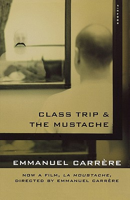 Class Trip & the Mustache By Carrere, Emmanuel