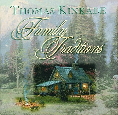 Family Traditions By Kinkade, Thomas/ Blease, Kathleen