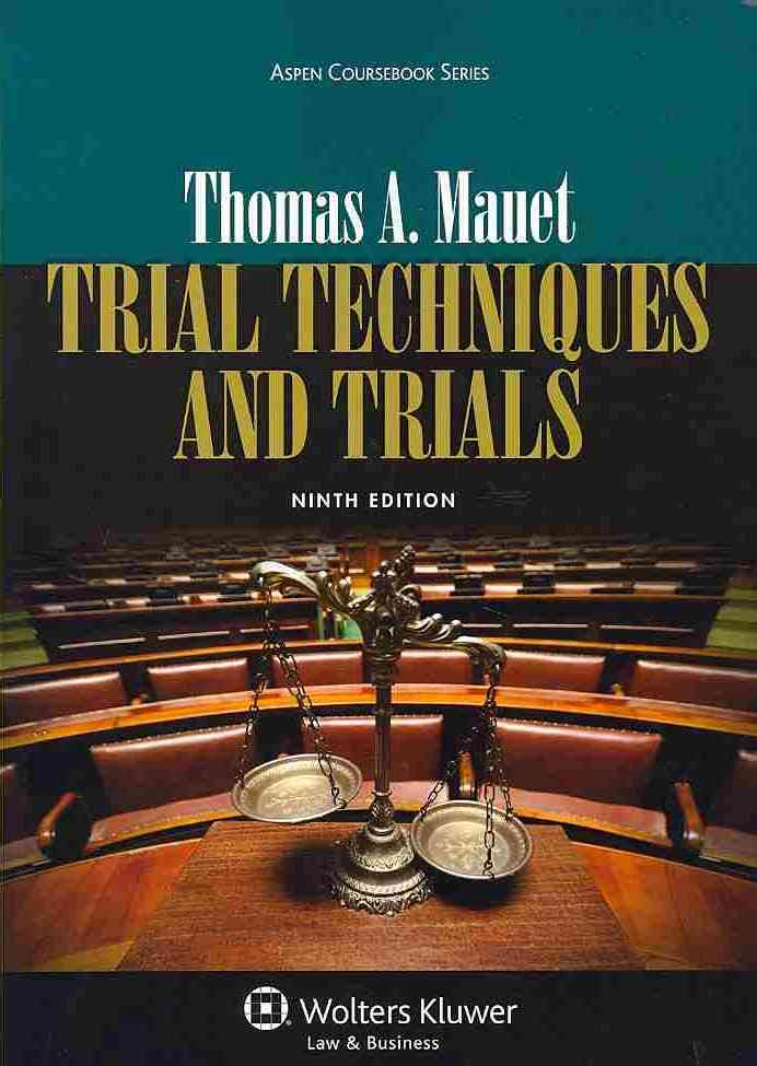 Trial Techniques and Trials By Mauet, Thomas A.